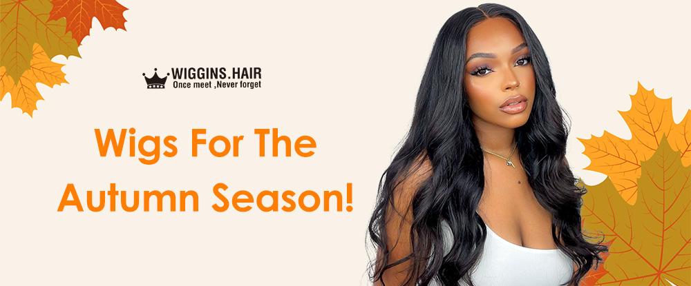 Wigs For The Autumn Season!